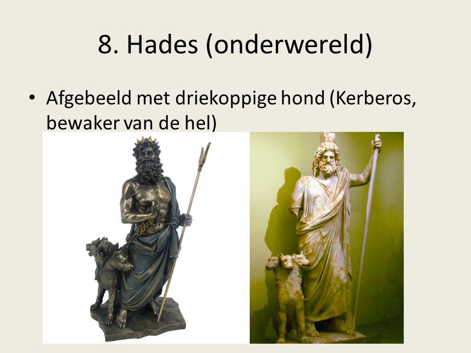 8. Hades (onderwereld) Afgebeeld met driekoppige hond (Kerberos, bewaker van de hel)