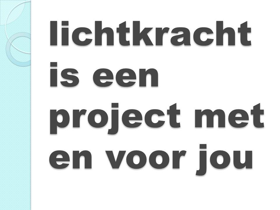 lichtkracht is een project met en voor jou