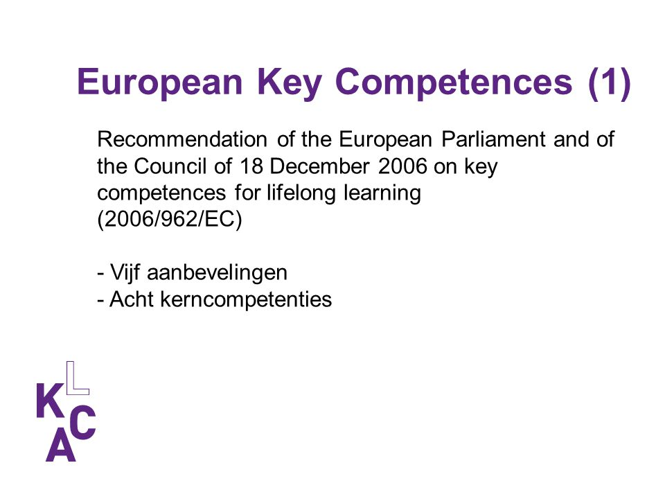 European Key Competences (1) 1.