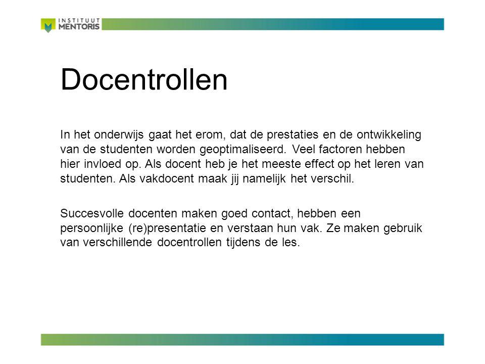 Docentrollen In het onderwijs gaat het erom, dat de prestaties en de ontwikkeling van de studenten worden geoptimaliseerd.