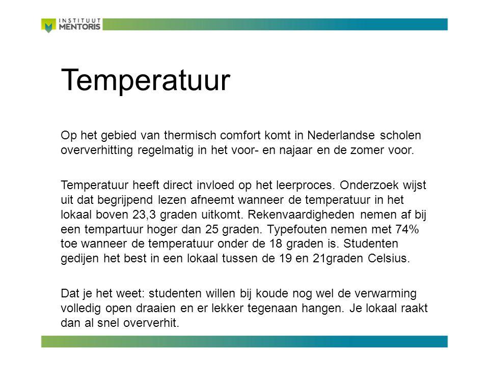 Temperatuur Op het gebied van thermisch comfort komt in Nederlandse scholen oververhitting regelmatig in het voor- en najaar en de zomer voor.