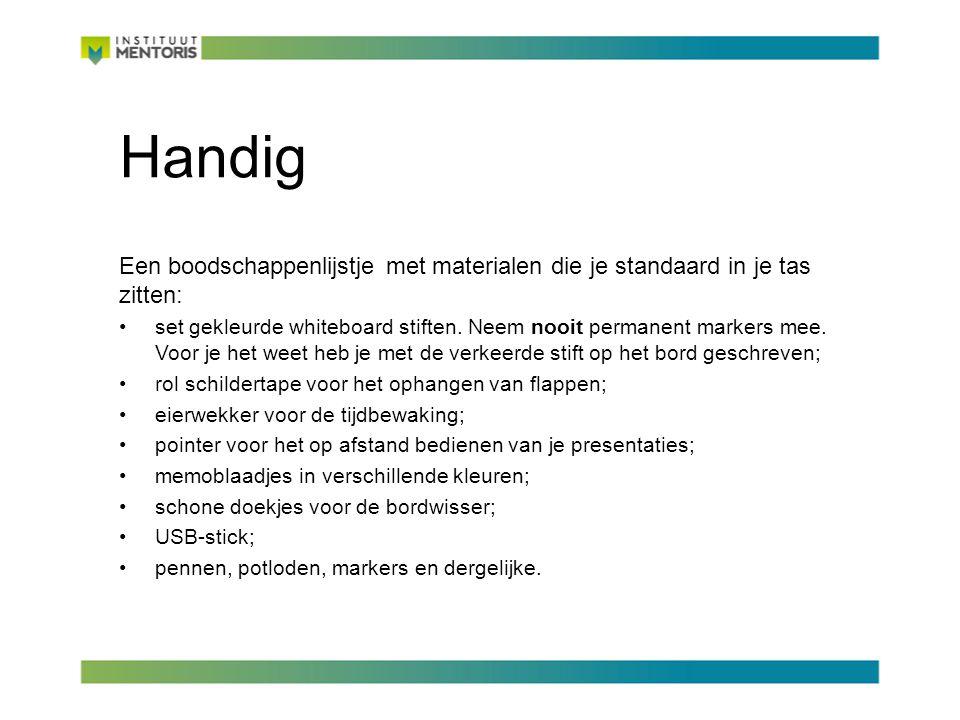 Handig Een boodschappenlijstje met materialen die je standaard in je tas zitten: set gekleurde whiteboard stiften.