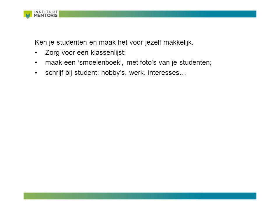 Ken je studenten en maak het voor jezelf makkelijk.