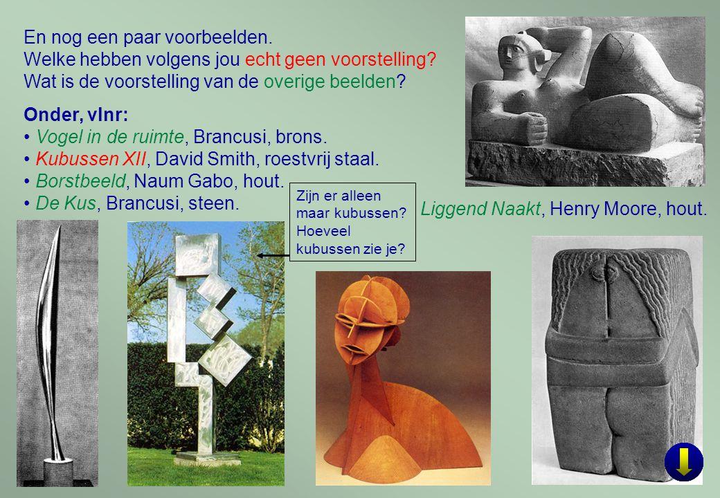 9 Onder, vlnr: Vogel in de ruimte, Brancusi, brons. Kubussen XII, David Smith, roestvrij staal. Borstbeeld, Naum Gabo, hout. De Kus, Brancusi, steen.