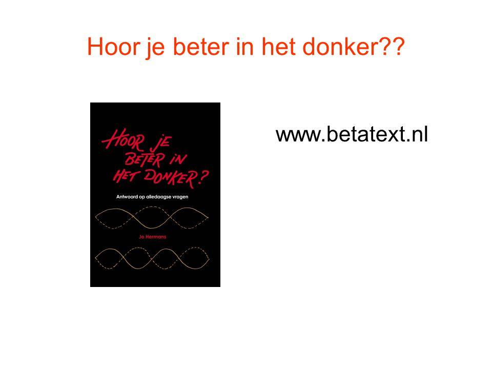 Hoor je beter in het donker?? www.betatext.nl