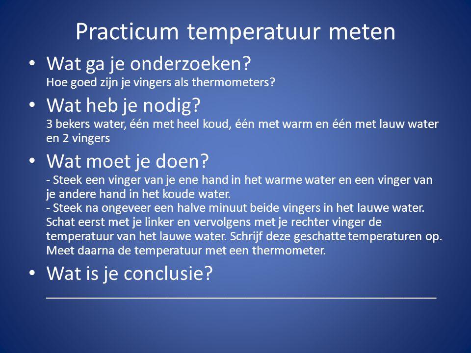 Practicum temperatuur meten Wat ga je onderzoeken.
