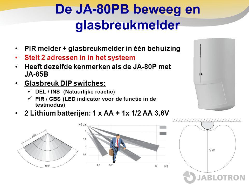 De JA-80PB beweeg en glasbreukmelder PIR melder + glasbreukmelder in één behuizing Stelt 2 adressen in in het systeem Heeft dezelfde kenmerken als de