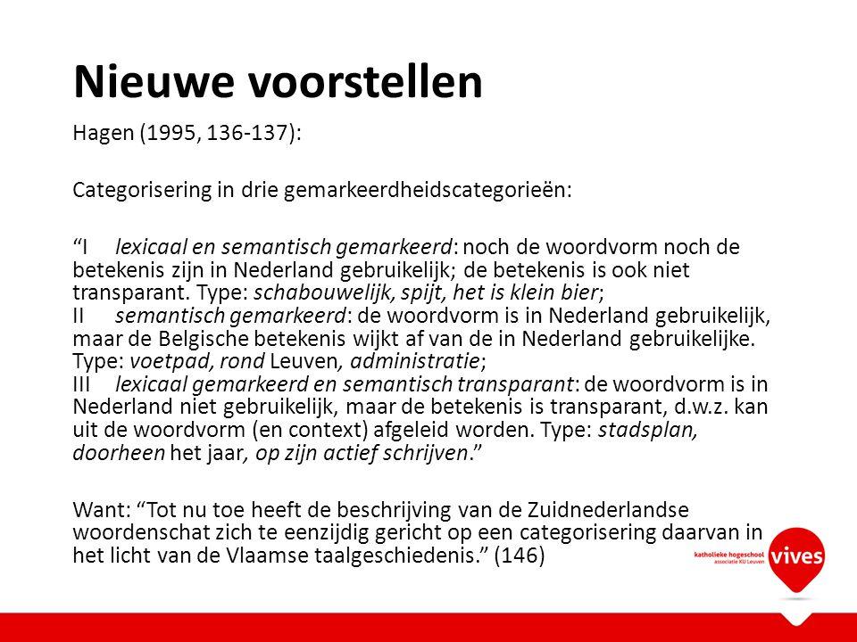 """Nieuwe voorstellen Hagen (1995, 136-137): Categorisering in drie gemarkeerdheidscategorieën: """"Ilexicaal en semantisch gemarkeerd: noch de woordvorm no"""