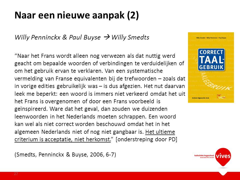 """Naar een nieuwe aanpak (2) 27 Willy Penninckx & Paul Buyse  Willy Smedts """"Naar het Frans wordt alleen nog verwezen als dat nuttig werd geacht om bepa"""
