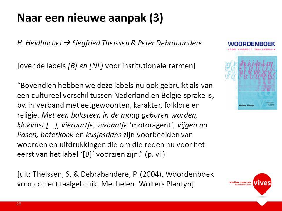 """Naar een nieuwe aanpak (3) 28 H. Heidbuchel  Siegfried Theissen & Peter Debrabandere [over de labels [B] en [NL] voor institutionele termen] """"Bovendi"""