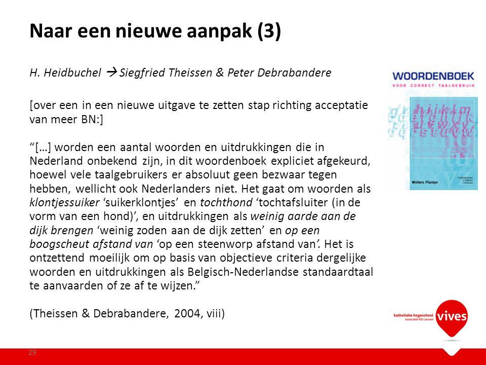 Naar een nieuwe aanpak (3) 29 H. Heidbuchel  Siegfried Theissen & Peter Debrabandere [over een in een nieuwe uitgave te zetten stap richting acceptat