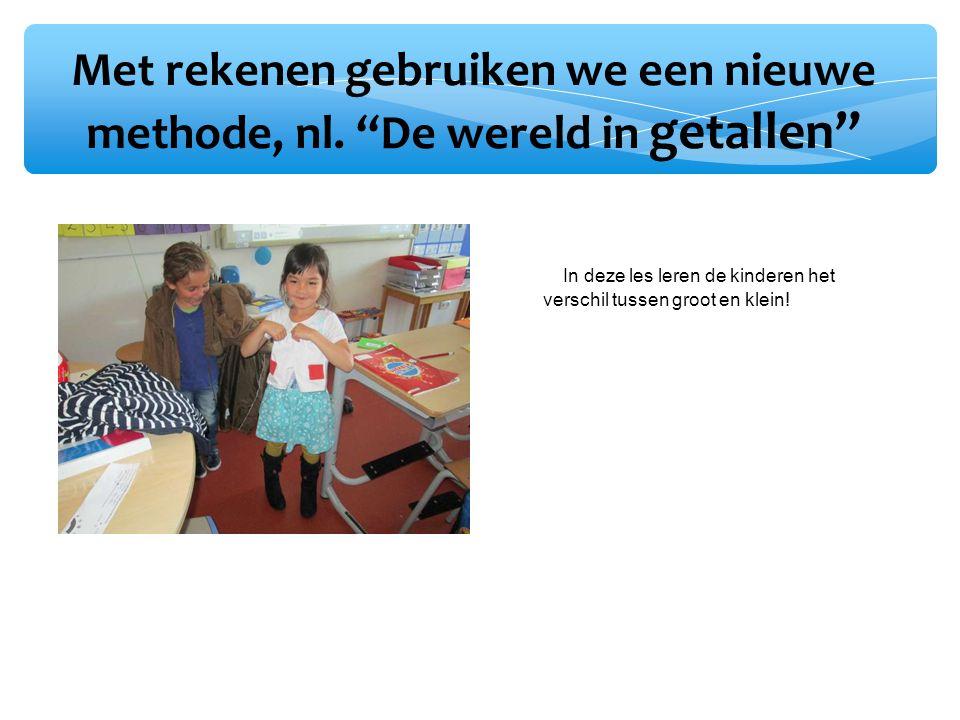 """Met rekenen gebruiken we een nieuwe methode, nl. """"De wereld in getallen"""" In In deze les leren de kinderen het verschil tussen groot en klein!"""