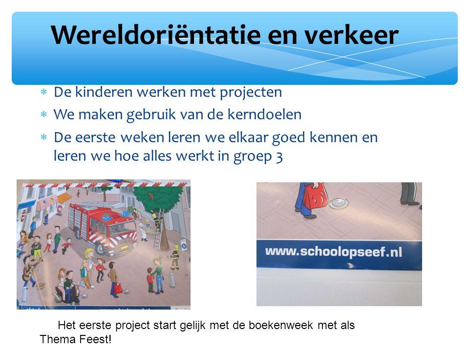 Wereldoriëntatie en verkeer  De kinderen werken met projecten  We maken gebruik van de kerndoelen  De eerste weken leren we elkaar goed kennen en l