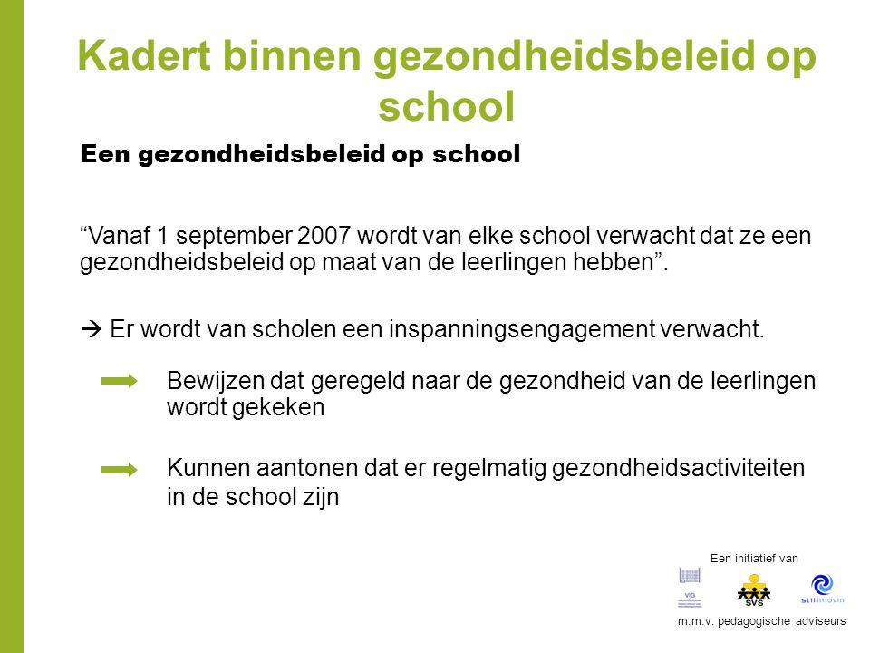 """Kadert binnen gezondheidsbeleid op school Een gezondheidsbeleid op school """"Vanaf 1 september 2007 wordt van elke school verwacht dat ze een gezondheid"""