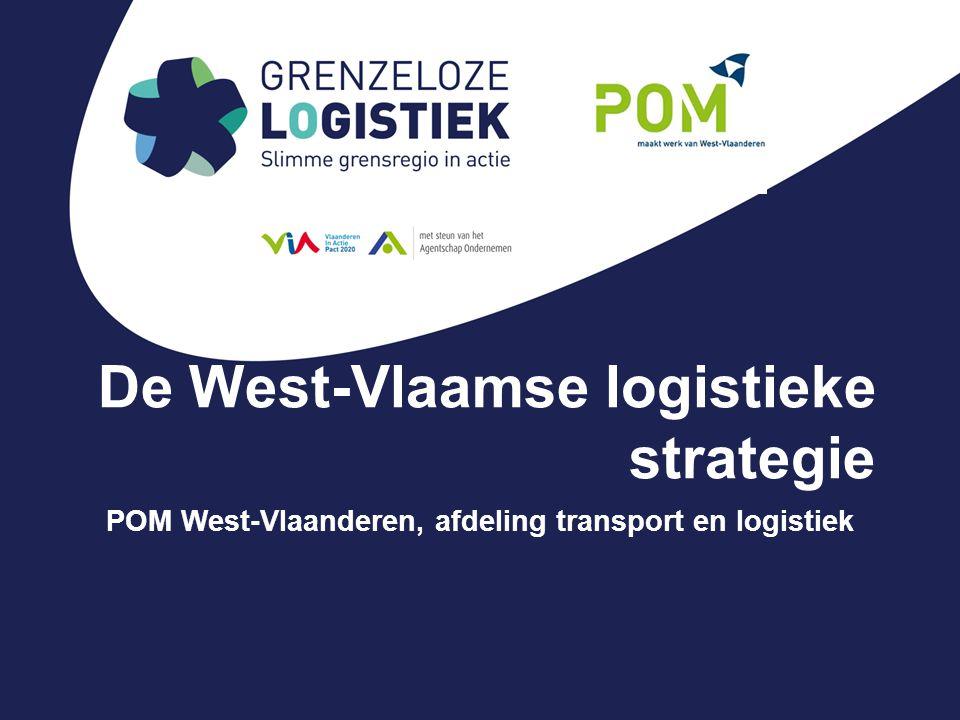 Mission statement Transport &Logistiek West-Vlaamse gateways uitbouwen tot efficiënte draaischijven in de logistieke ketens van de verladers; West-Vlaanderen uitbouwen tot een Europese topregio op het gebied van (distributie en industriële) logistiek: verankeren industrie.