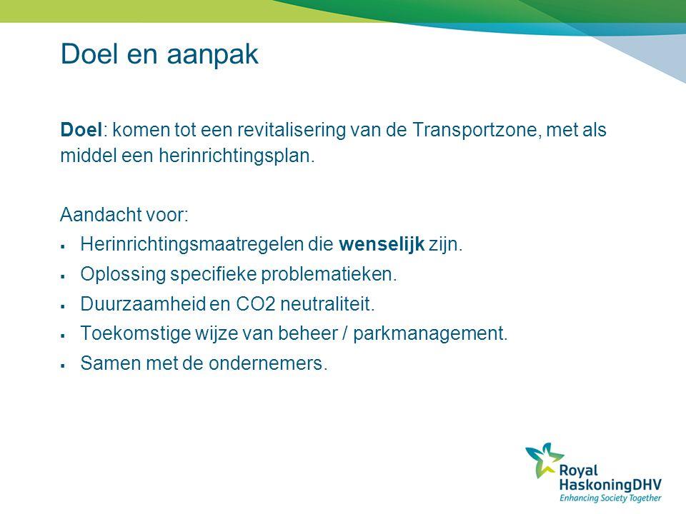 Doel en aanpak Doel: komen tot een revitalisering van de Transportzone, met als middel een herinrichtingsplan.