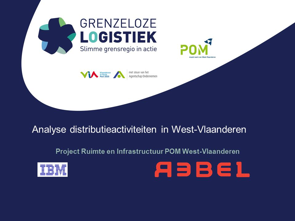 Analyse distributieactiviteiten in West-Vlaanderen Project Ruimte en Infrastructuur POM West-Vlaanderen