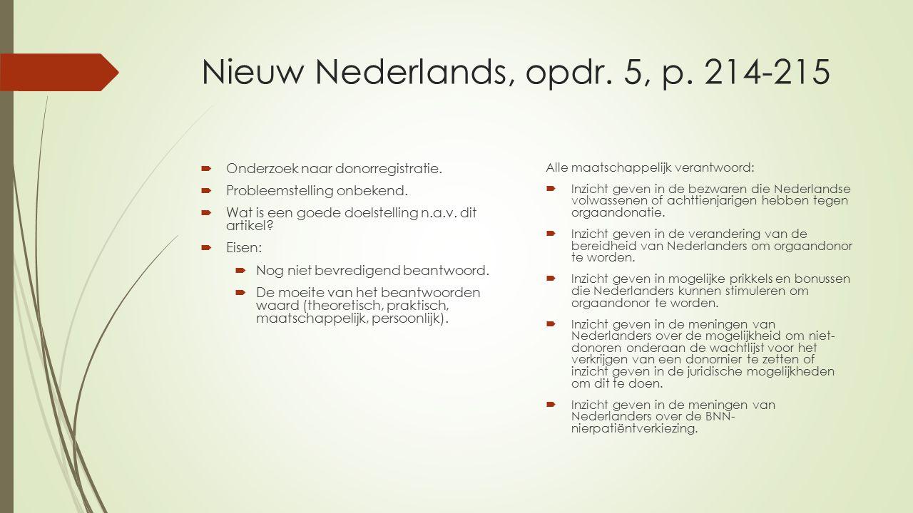 Nieuw Nederlands, opdr. 5, p. 214-215  Onderzoek naar donorregistratie.  Probleemstelling onbekend.  Wat is een goede doelstelling n.a.v. dit artik