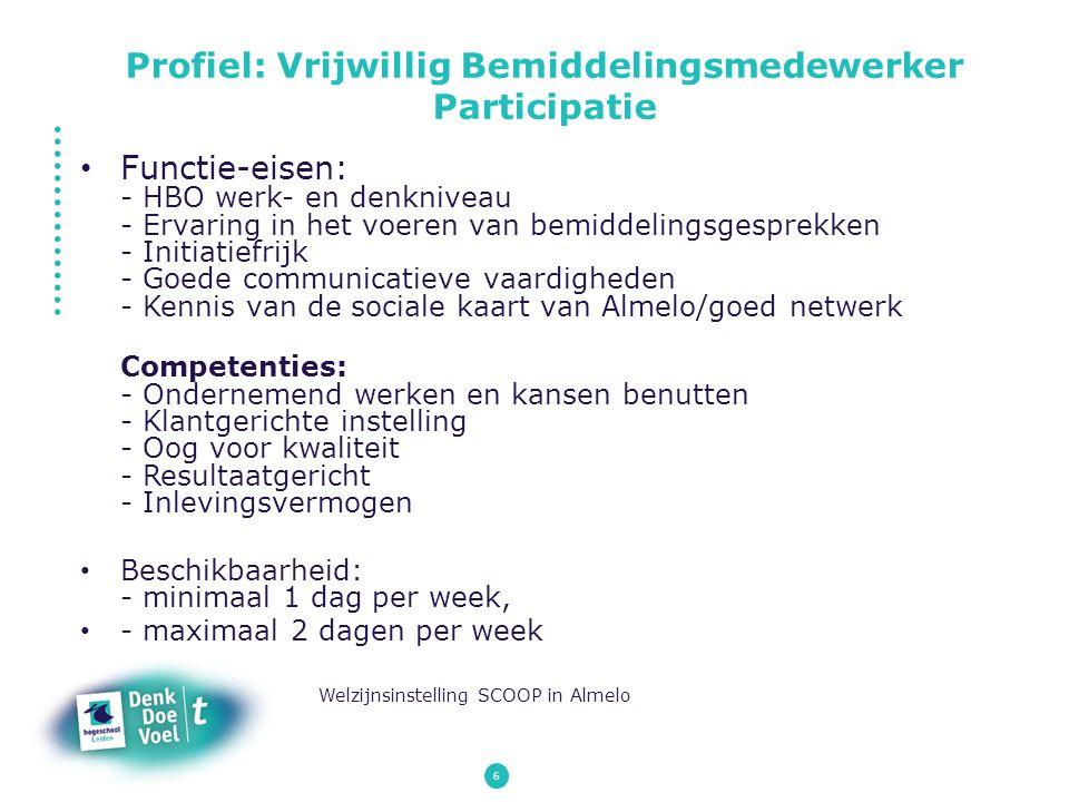 6 Functie-eisen: - HBO werk- en denkniveau - Ervaring in het voeren van bemiddelingsgesprekken - Initiatiefrijk - Goede communicatieve vaardigheden -