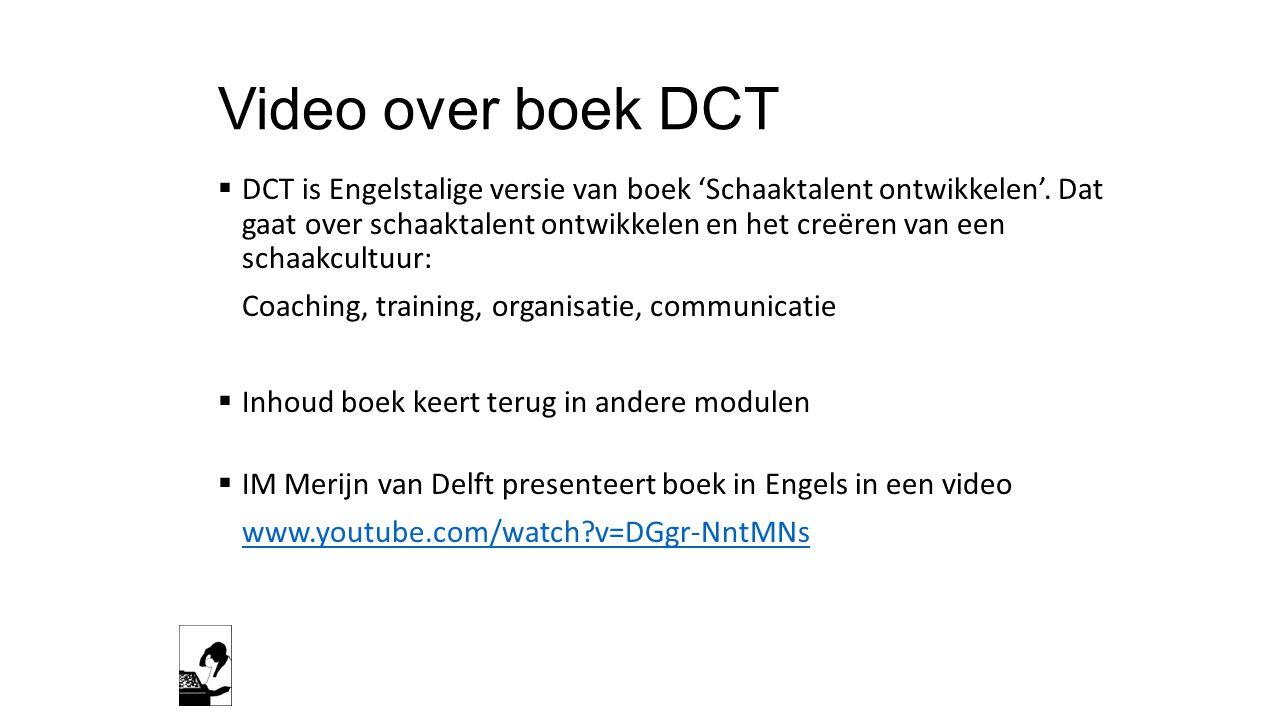 Video over boek DCT  DCT is Engelstalige versie van boek 'Schaaktalent ontwikkelen'. Dat gaat over schaaktalent ontwikkelen en het creëren van een sc