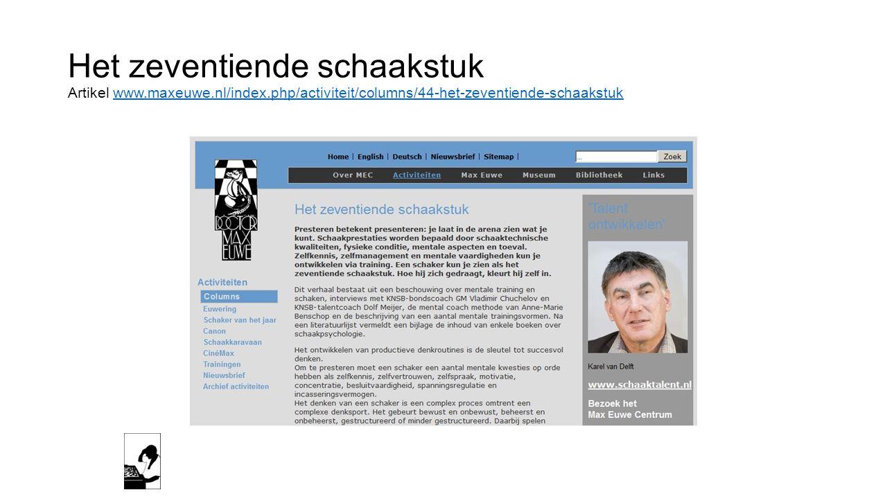 Het zeventiende schaakstuk Artikel www.maxeuwe.nl/index.php/activiteit/columns/44-het-zeventiende-schaakstukwww.maxeuwe.nl/index.php/activiteit/columns/44-het-zeventiende-schaakstuk
