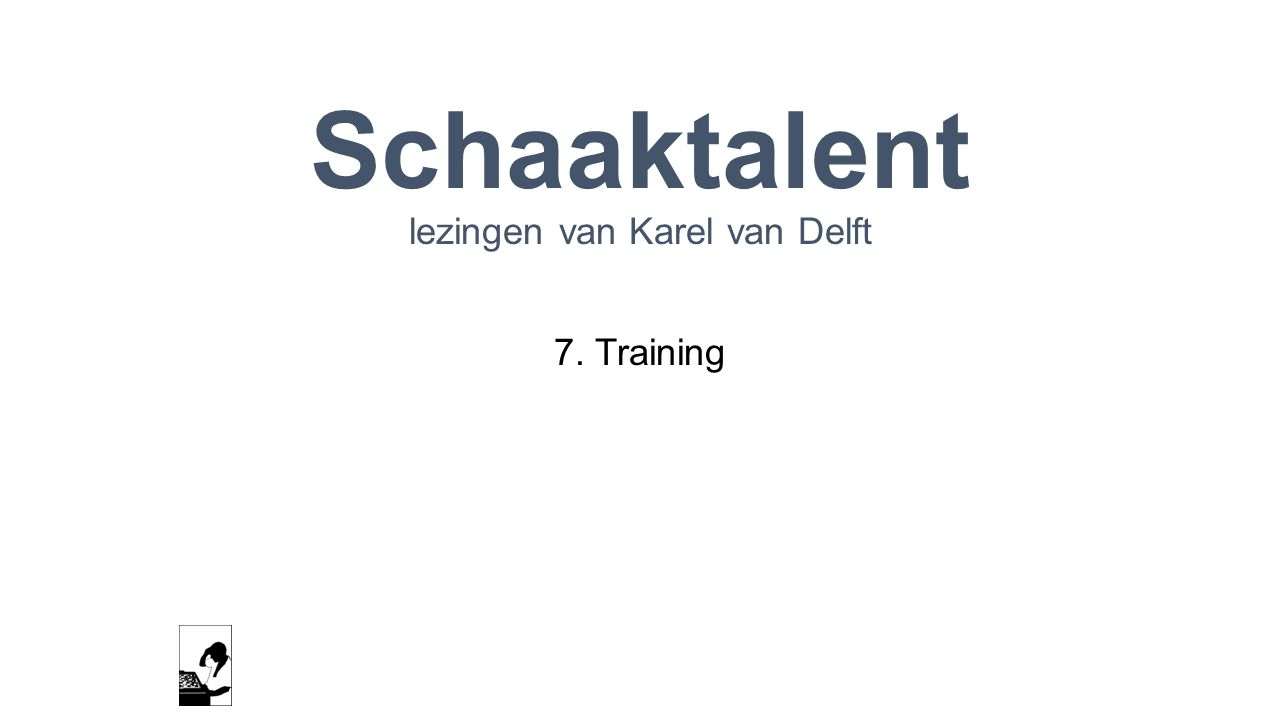 Schaaktalent lezingen van Karel van Delft 7. Training