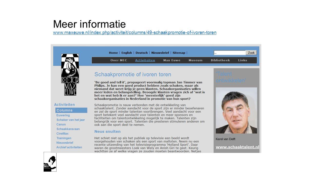 Meer informatie www.maxeuwe.nl/index.php/activiteit/columns/49-schaakpromotie-of-ivoren-toren www.maxeuwe.nl/index.php/activiteit/columns/49-schaakpromotie-of-ivoren-toren