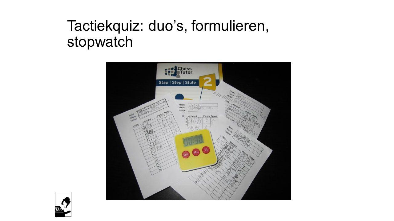 Tactiekquiz: duo's, formulieren, stopwatch