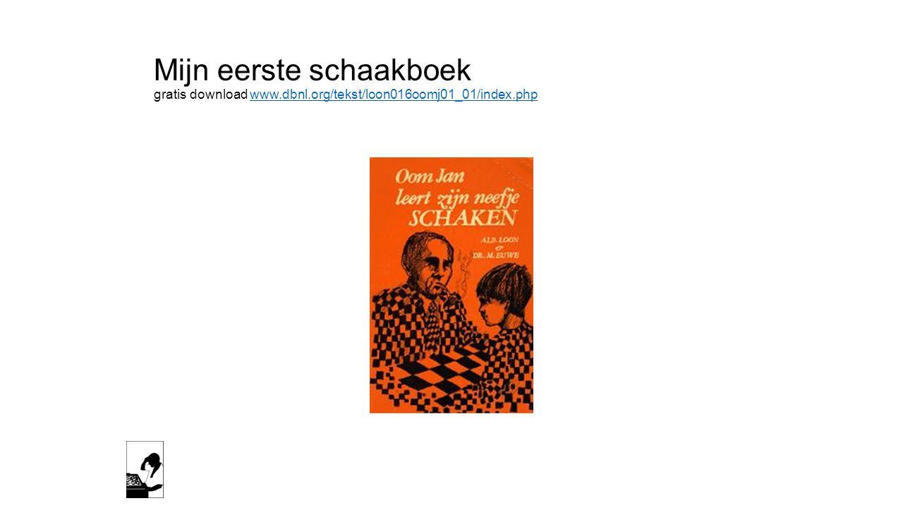 Mijn eerste schaakboek gratis download www.dbnl.org/tekst/loon016oomj01_01/index.phpwww.dbnl.org/tekst/loon016oomj01_01/index.php