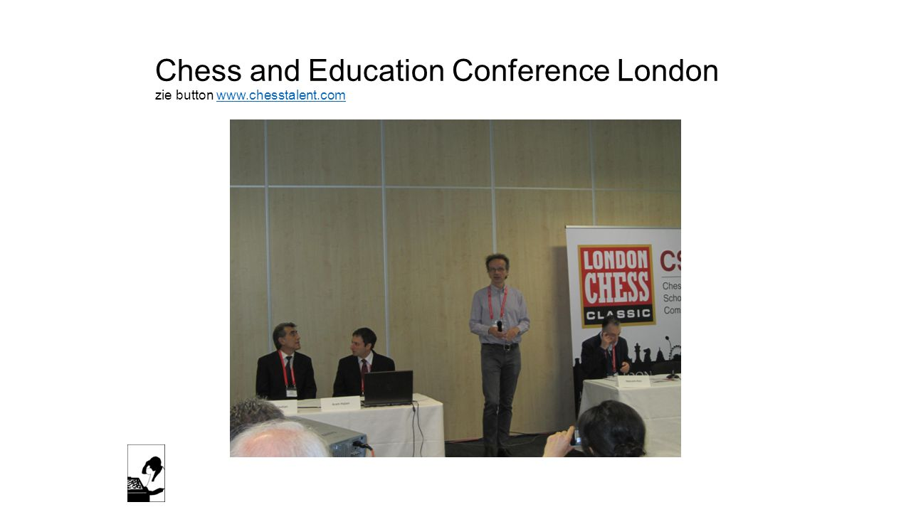 Chess and Education Conference London zie button www.chesstalent.comwww.chesstalent.com