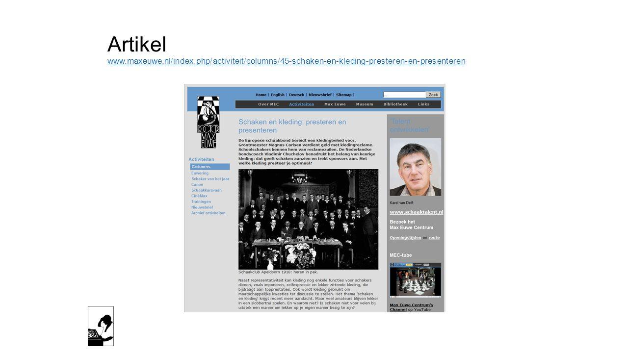 Artikel www.maxeuwe.nl/index.php/activiteit/columns/45-schaken-en-kleding-presteren-en-presenteren www.maxeuwe.nl/index.php/activiteit/columns/45-scha