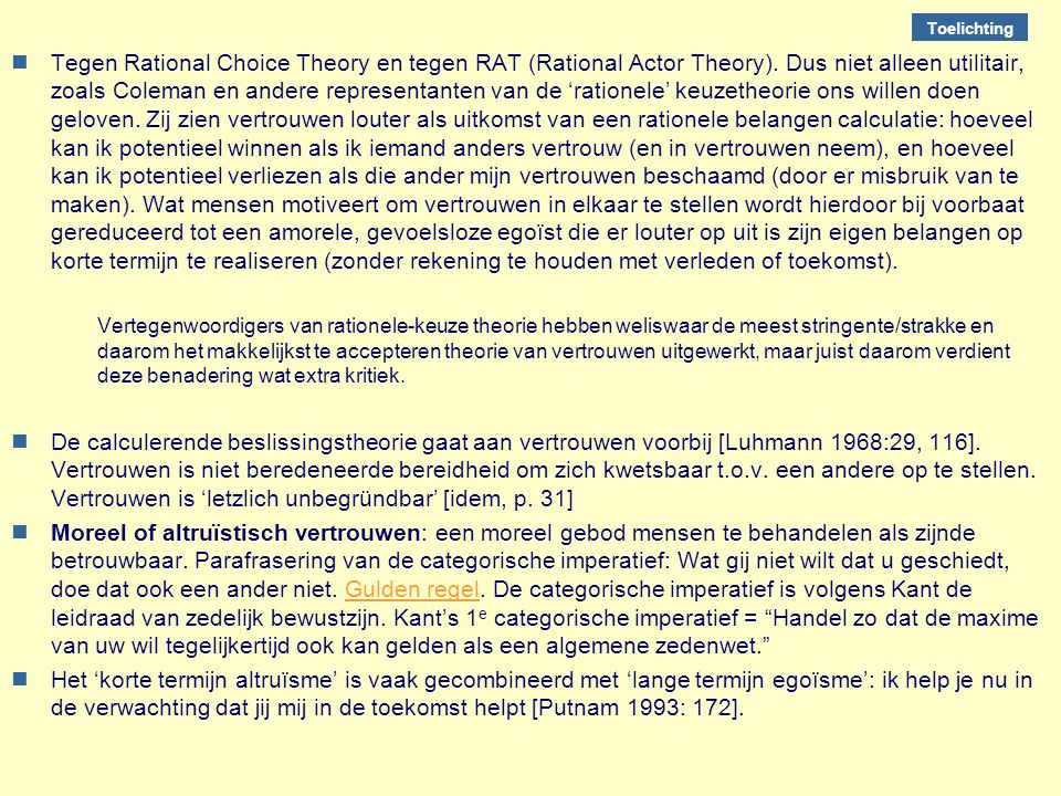 Toelichting nTegen Rational Choice Theory en tegen RAT (Rational Actor Theory).