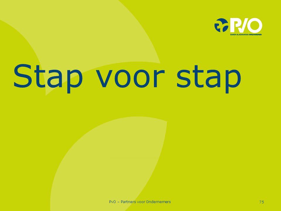 PvO – Partners voor Ondernemers 75 Stap voor stap