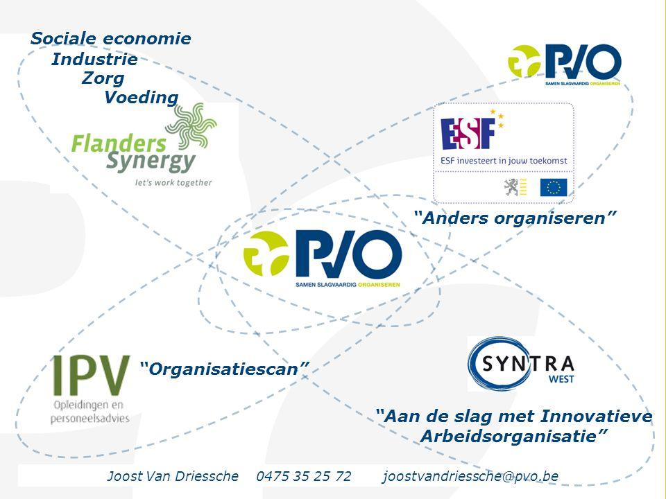 """PvO – Partners voor Ondernemers 84 Industrie Zorg Voeding Sociale economie """"Anders organiseren"""" """"Aan de slag met Innovatieve Arbeidsorganisatie"""" """"Orga"""