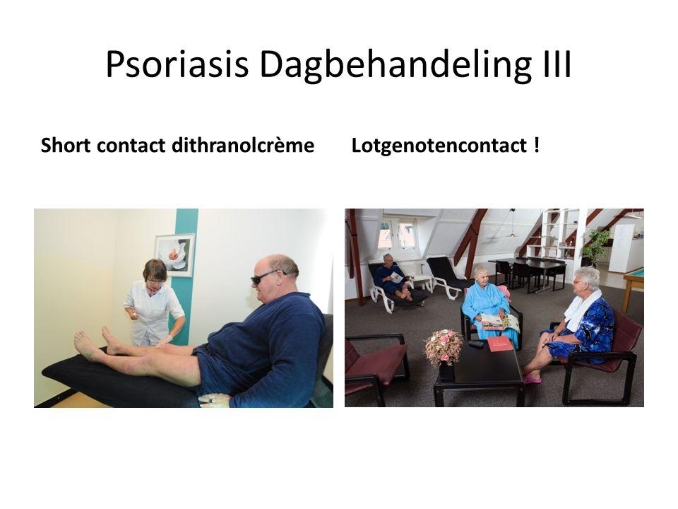 Psoriasis Dagbehandeling III Short contact dithranolcrèmeLotgenotencontact !
