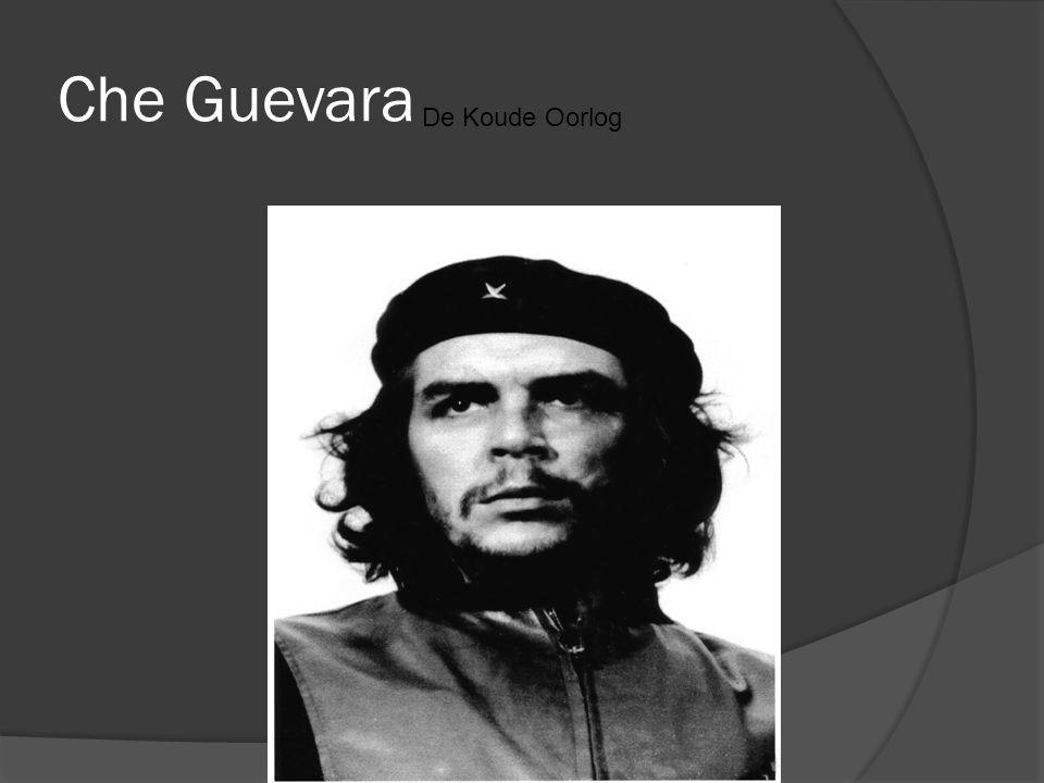 De Koude Oorlog Che Guevara