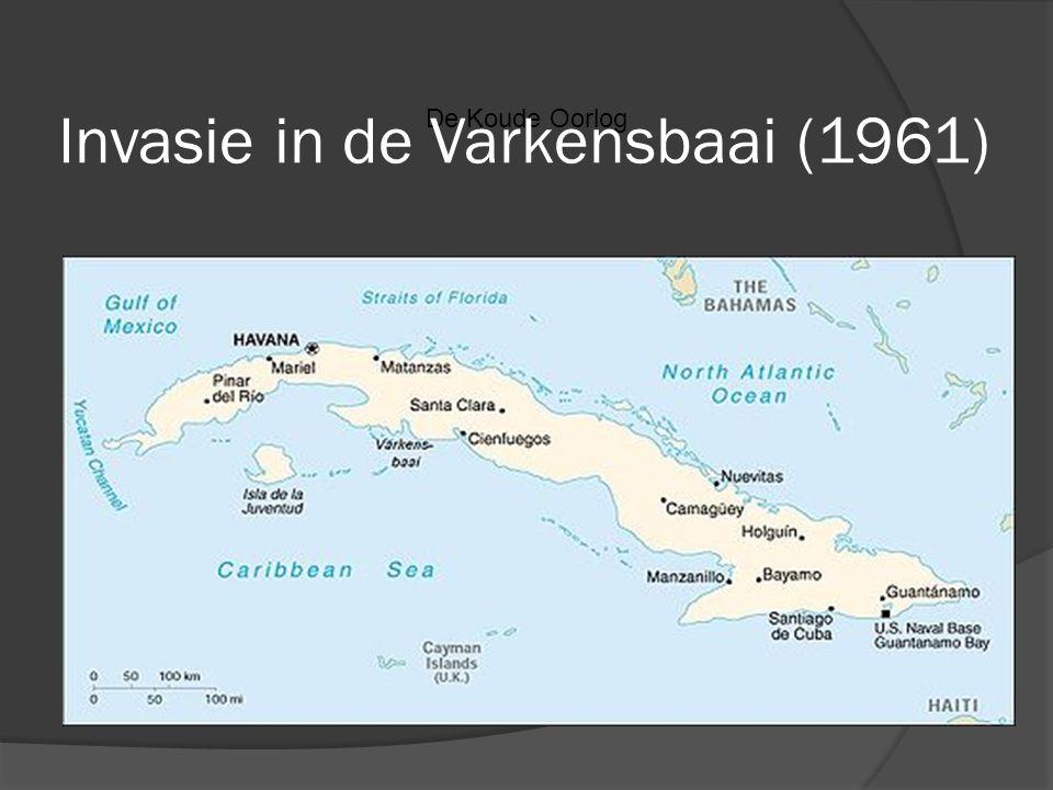 De Koude Oorlog Invasie in de Varkensbaai (1961)