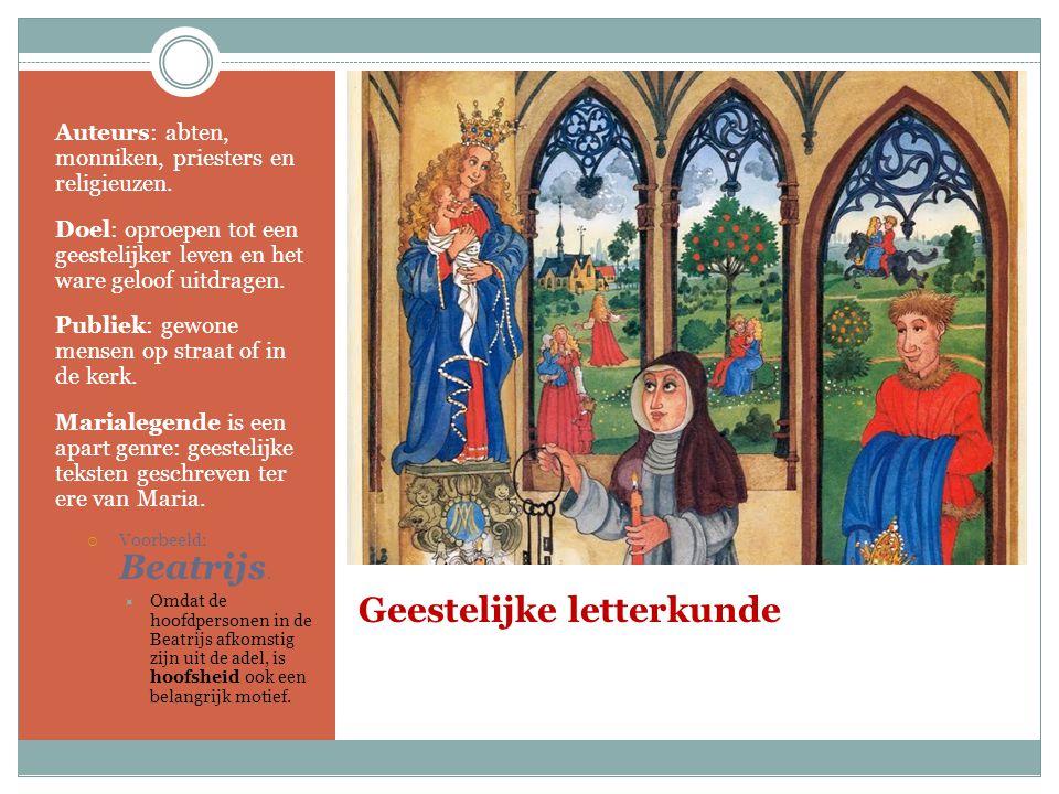 Geestelijke letterkunde Auteurs: abten, monniken, priesters en religieuzen. Doel: oproepen tot een geestelijker leven en het ware geloof uitdragen. Pu