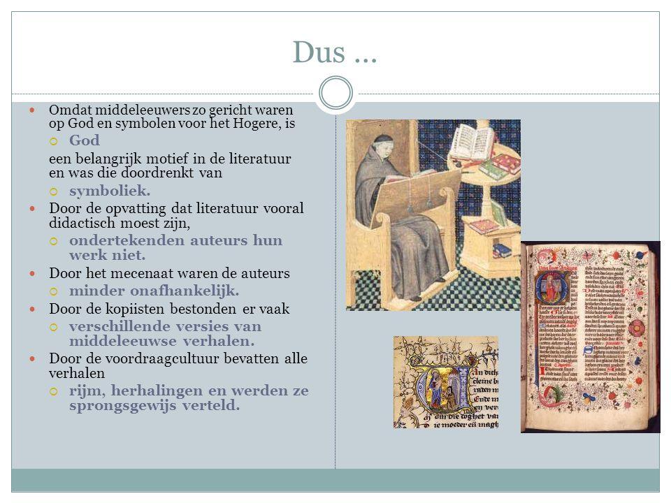 Dus … Omdat middeleeuwers zo gericht waren op God en symbolen voor het Hogere, is  God een belangrijk motief in de literatuur en was die doordrenkt v