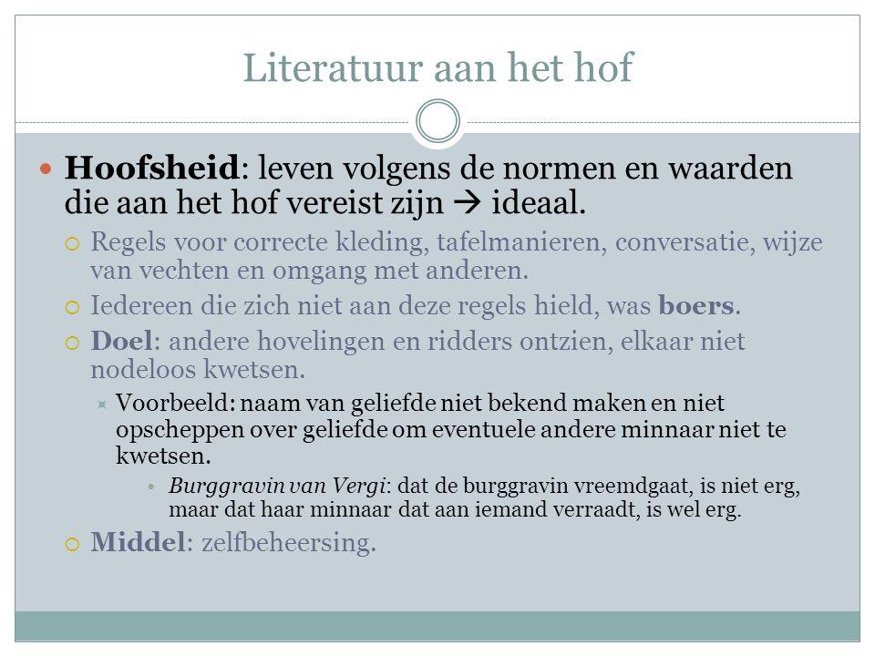 Literatuur aan het hof Aan het hof werd naar verschillende teksten geluisterd:  Hoofse minnelyriek:  Bekendste dichter: Heinric van Veldeken.