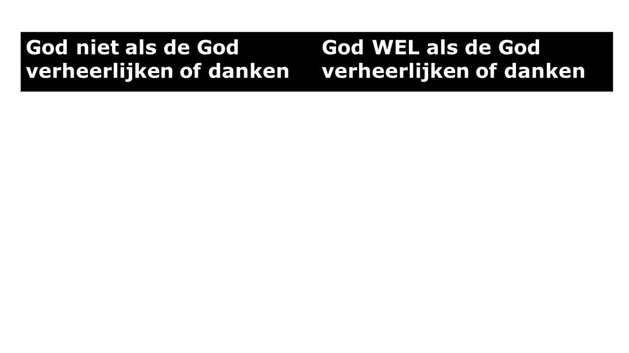 God niet als de God verheerlijken of danken God WEL als de God verheerlijken of danken