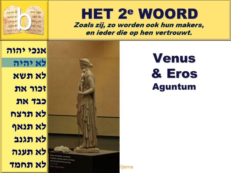 Gerard J.Wijtsma HET 2 e WOORD Venus & Eros Aguntum Zoals zij, zo worden ook hun makers, en ieder die op hen vertrouwt.