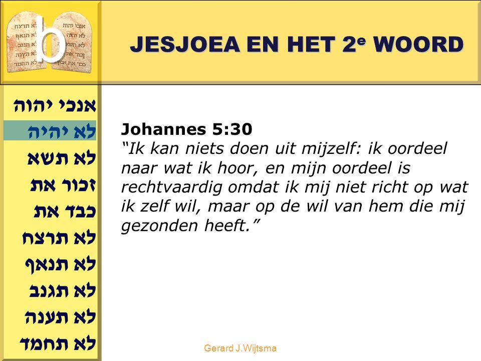 """Gerard J.Wijtsma Johannes 5:30 """"Ik kan niets doen uit mijzelf: ik oordeel naar wat ik hoor, en mijn oordeel is rechtvaardig omdat ik mij niet richt op"""