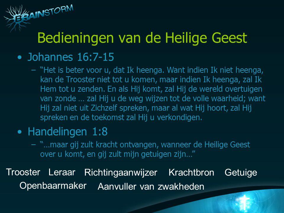 Bedieningen van de Heilige Geest Trooster Leraar Richtingaanwijzer Openbaarmaker Krachtbron Aanvuller van zwakheden Getuige Johannes 16:7-15 – Het is beter voor u, dat Ik heenga.