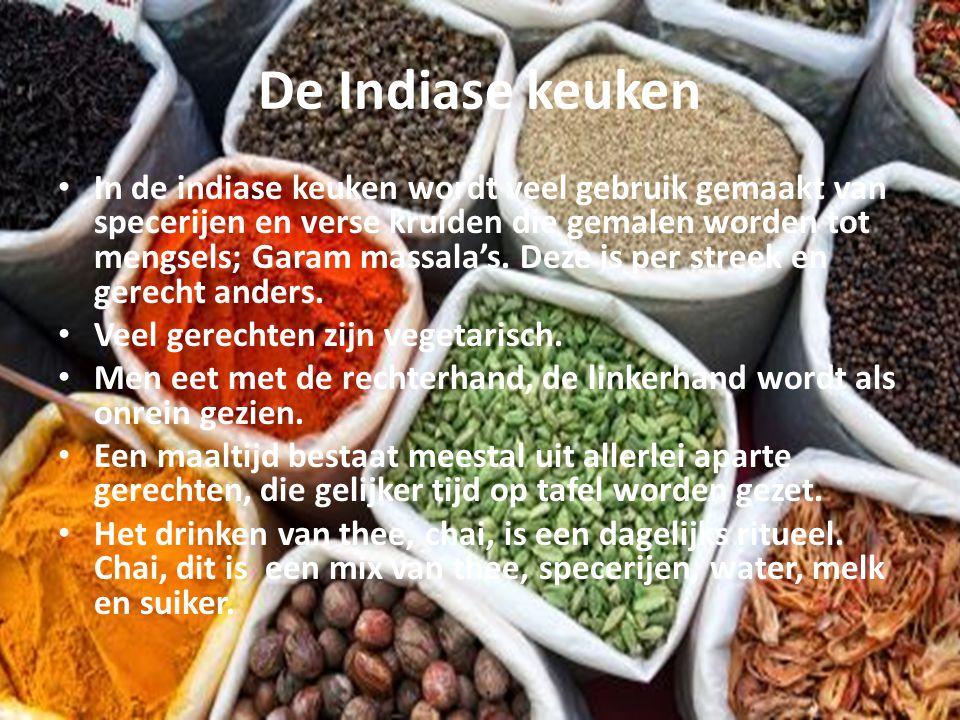 De Indiase keuken In de indiase keuken wordt veel gebruik gemaakt van specerijen en verse kruiden die gemalen worden tot mengsels; Garam massala's. De