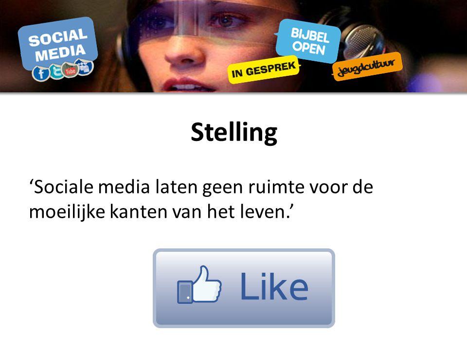Stelling 'Sociale media laten geen ruimte voor de moeilijke kanten van het leven.'