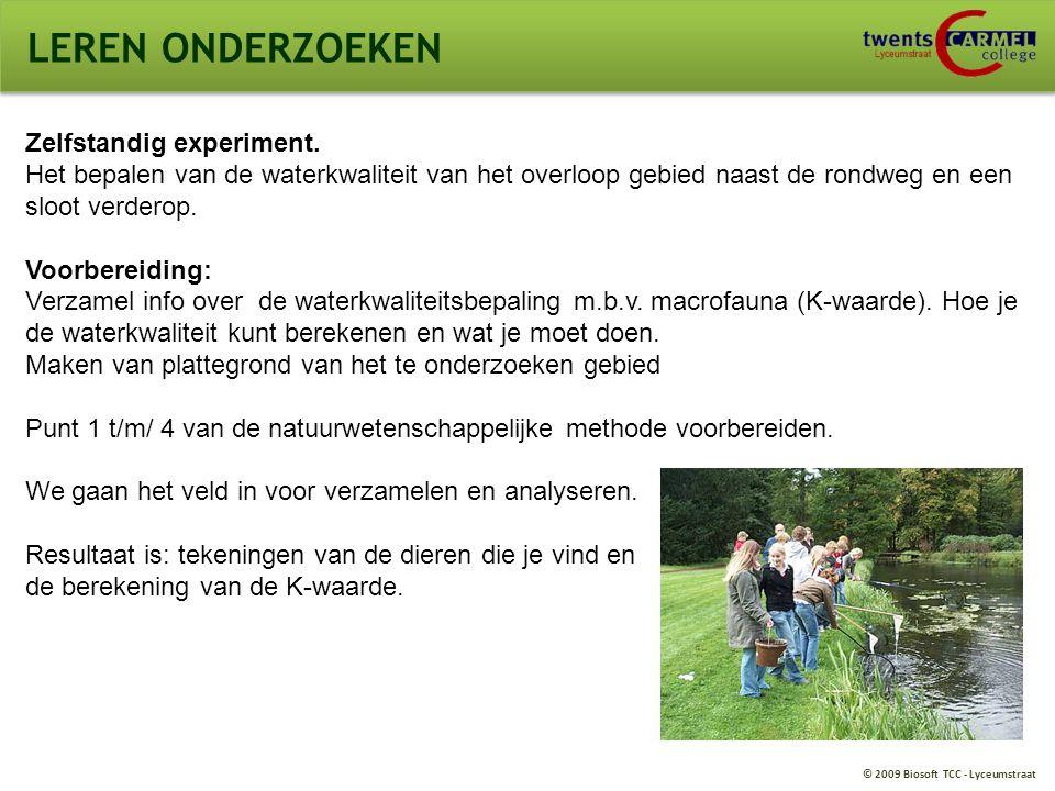© 2009 Biosoft TCC - Lyceumstraat LEREN ONDERZOEKEN Zelfstandig experiment. Het bepalen van de waterkwaliteit van het overloop gebied naast de rondweg