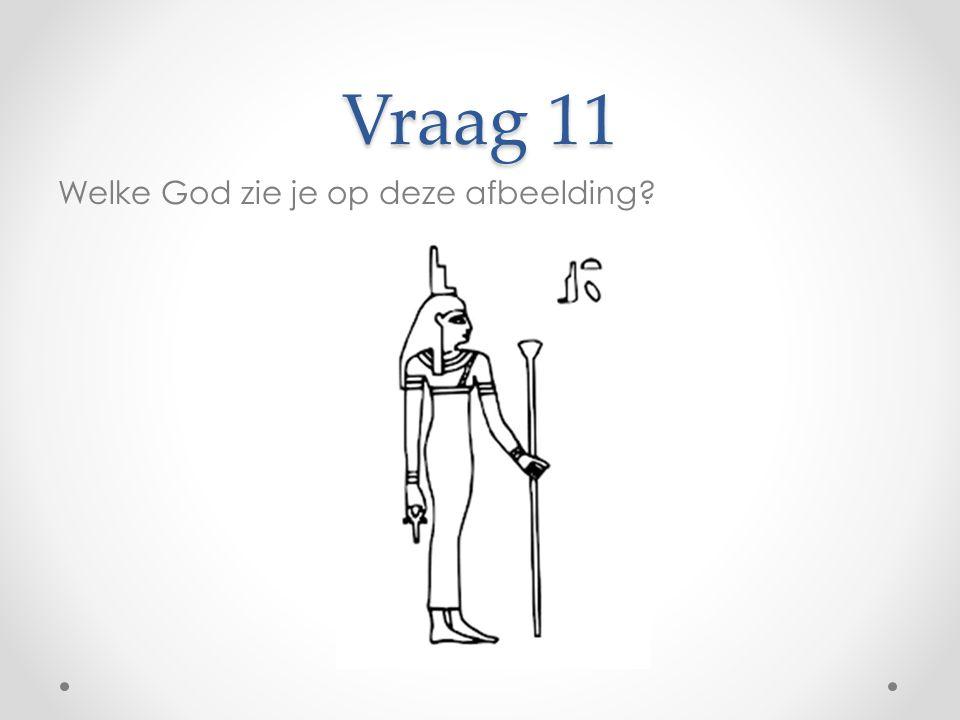 Vraag 11 Welke God zie je op deze afbeelding?