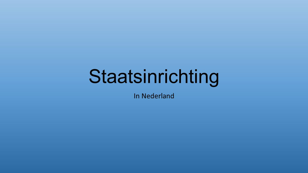 Staatsinrichting In Nederland