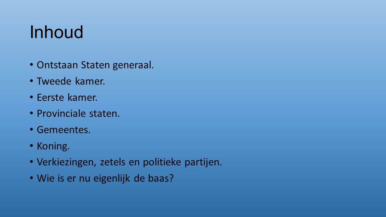 Ontstaan Staten generaal Omstreeks 1814 is de Staten generaal zoals wij die kennen ontstaan.